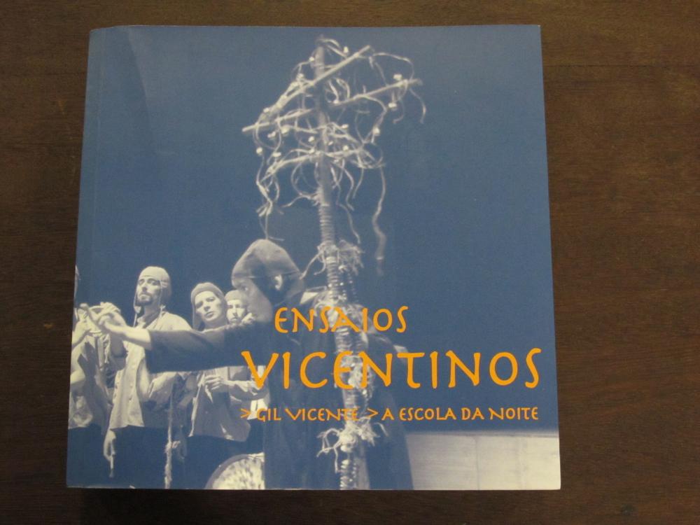 """""""Ensaios Vicentinos"""", Coimbra: A Escola da Noite, 2003"""